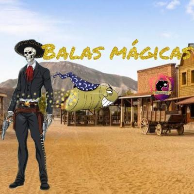 Balas mágicas - Audiolibro 8/8 final
