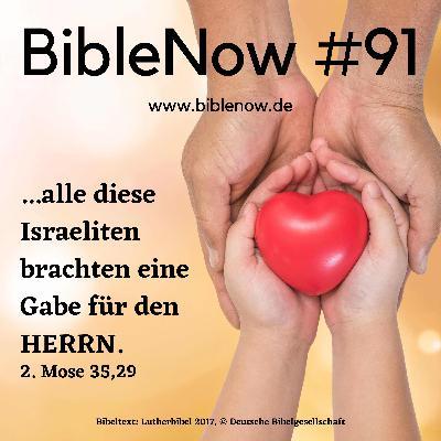 BibleNow #91: 2. Mose 35,1-36,7