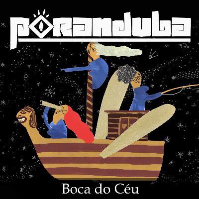 Poranduba 91 - Boca do Céu (com Regina Machado)