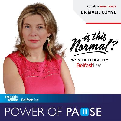 9: Is This Normal? - Dr Malie Coyne - Part 2