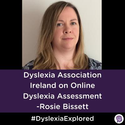 #89 Dyslexia Association Ireland on Making Dyslexia Assessment Accessible Online