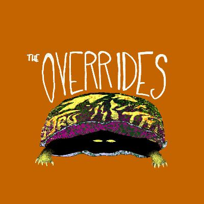 Episode 4 - The Overrides