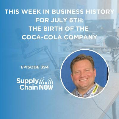 """""""This Week in Business History for July 6th: The Birth of the Coca-Cola Company"""""""