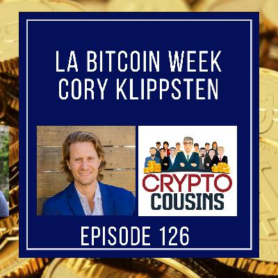 LA Bitcoin Week With Cory Klippsten