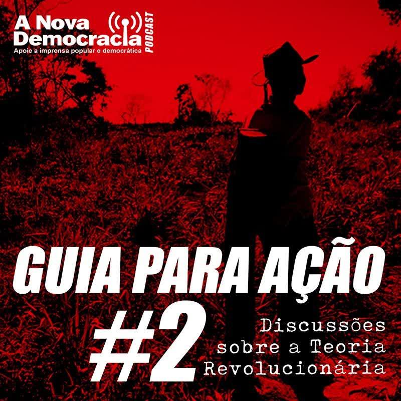 GUIA PARA AÇÃO #2 - Por que o Brasil é semifeudal?