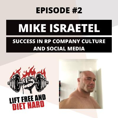 EP 2 Mike Israetel: Success in RP Company Culture and Social Media