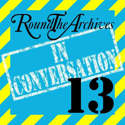 "In Conversation - Episode 13 - ""Harry Sullivan's waving at me!"""