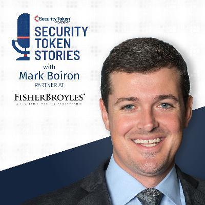"Marc Boiron - FisherBroyles Attorney/Partner (Episode #16 - ""Safe Harbors and Cryptoassets"")"