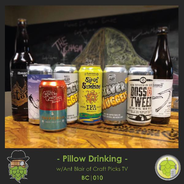 BC010: Pillow Drinking w/Craft Picks TV