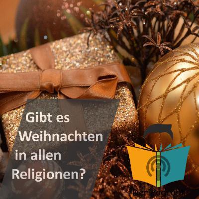Gibt es Weihnachten in allen Religionen? - IstDasFakt?! Wissen