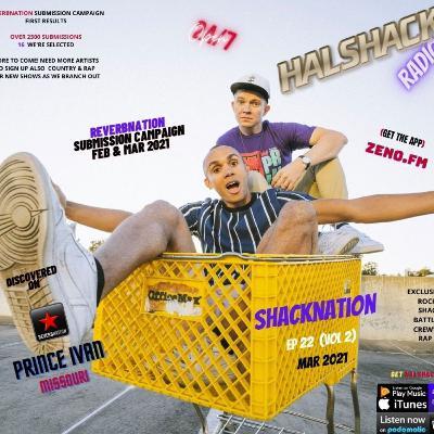 Episode 73: Halshack Ep 22 (SHACKNATION vol. 2) MAR 2021- full show