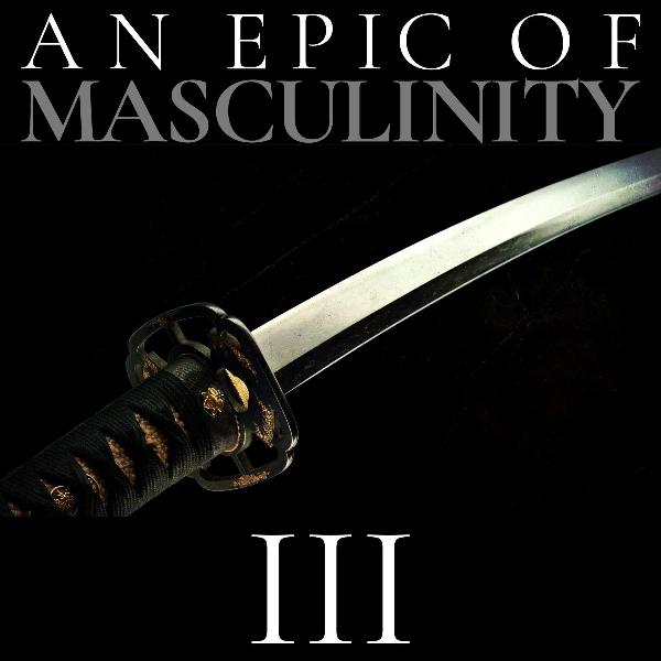 eR 32 | An Epic of Masculinity III: Warrior