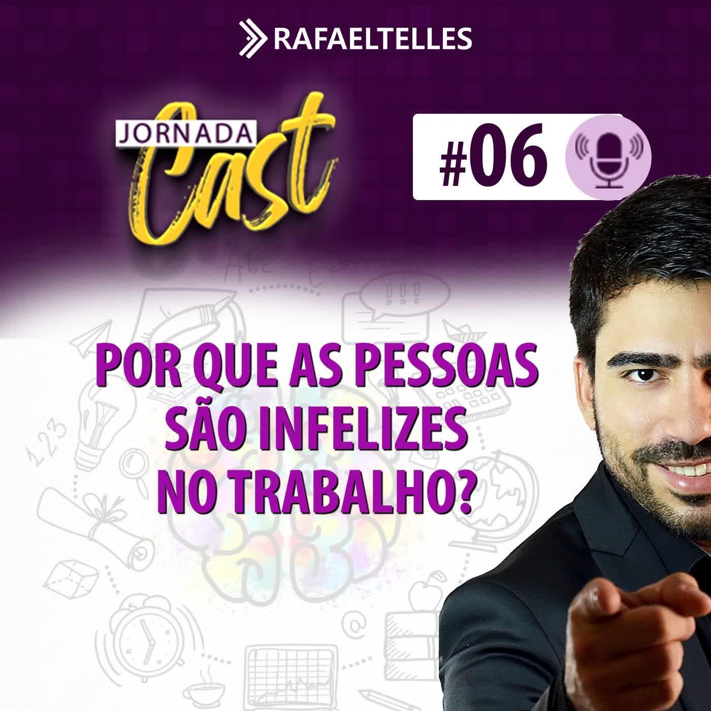 #6 - Por que as pessoas são INFELIZES no trabalho?