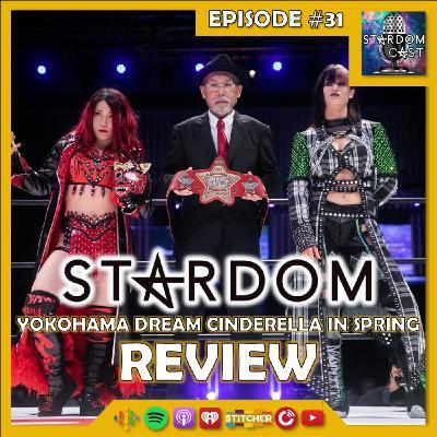 31: STARDOM Yokohama Dream Cinderella 2021 in Spring Review!