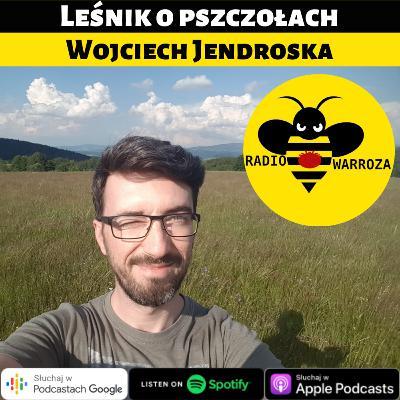 Leśnik o pszczołach - Wojciech Jendroska