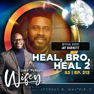 Heal, Bro, Heal 2 (Guest: Jay Barnett)