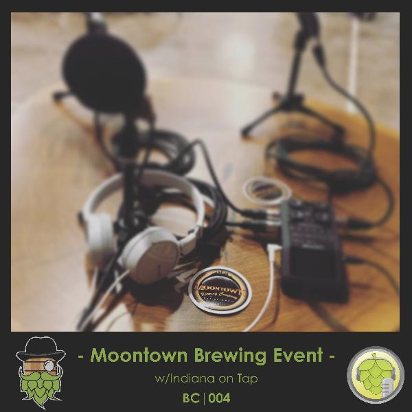 BC004: Moontown Event with Indiana on Tap