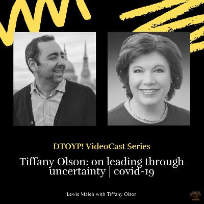 #66 Tiffany Olson: on leading through uncertainty   covid-19