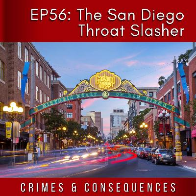 EP56: The San Diego Throat Slasher