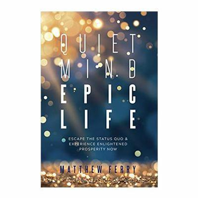 Podcast 729: Quiet Mind, Epic Life with Matthew Ferry