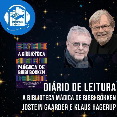 Dia 5 (pp. 148-179) | A biblioteca mágica de Bibbi Bokken (Jostein Gaarder, Klaus Hagerup) | Diário de leitura