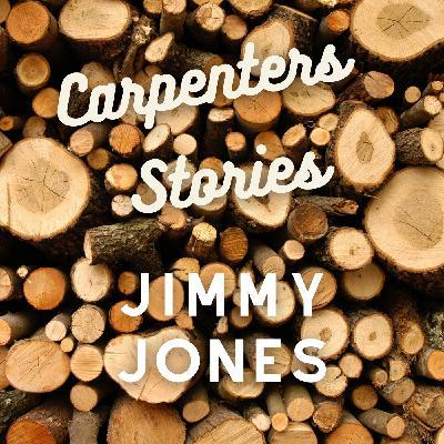 Carpenters Stories - Jimmy Jones