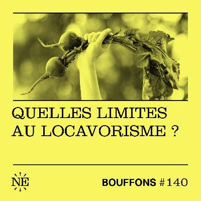 #140 - Quelles limites au locavorisme ?