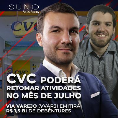 CVC (CVCB3) de volta em atividade em julho, Via Varejo (VVAR3) emitirá R$ 1,5 bi de debêntures