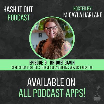 Demystifying CBD - #009 - Bridget Gavin - Symbiosis Cannabis Education