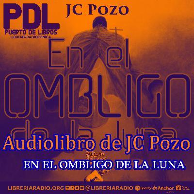 """#302: Audiolibro de JC Pozo """"En el ombligo de la luna"""""""