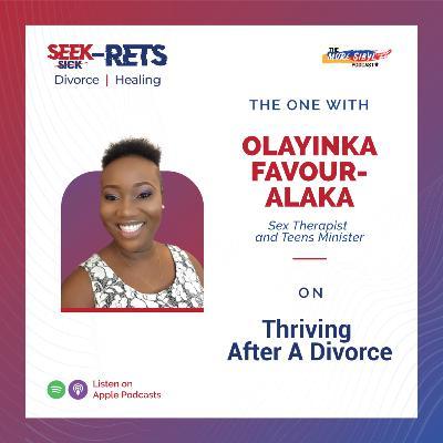 행복하게 이혼했다  The One with Olayinka Favour-Alaka – On Thriving Well After a Divorce: Episode 32 (2020)
