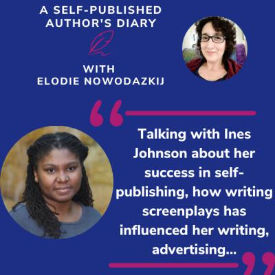 """Ep. 17 - Feature Friday: Talking with Ines Johnson about her success in self-publishing, how writing screenplays has influenced her writing, pen names going """"wide"""" and advertising."""