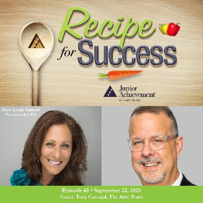 Recipe for Success with Guest Tony Carvajal, The Able Trust