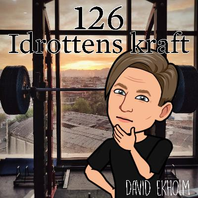 Avsnitt 126 – Idrottens kraft (David Ekholm)