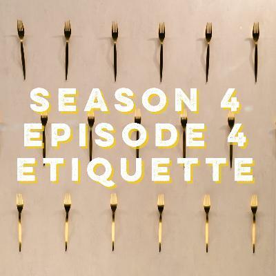 S4E4: Etiquette