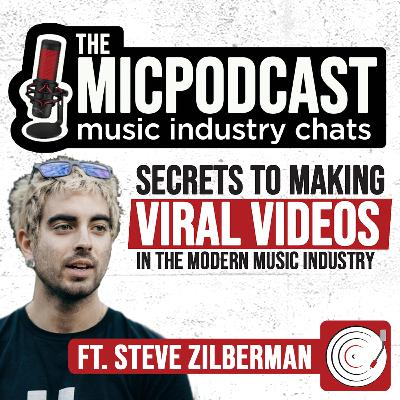 The Secret to Making Viral Videos in The Modern Music Industry ft. Steve Zilberman (Viral Engineer With 1.8B Video Views + Counting)