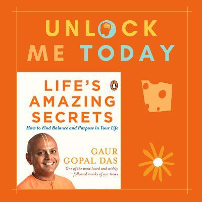 "📚- Unlocking Gaur Gopal Das's ""Life's Amazing Secrets"" - by UnlockMeToday"