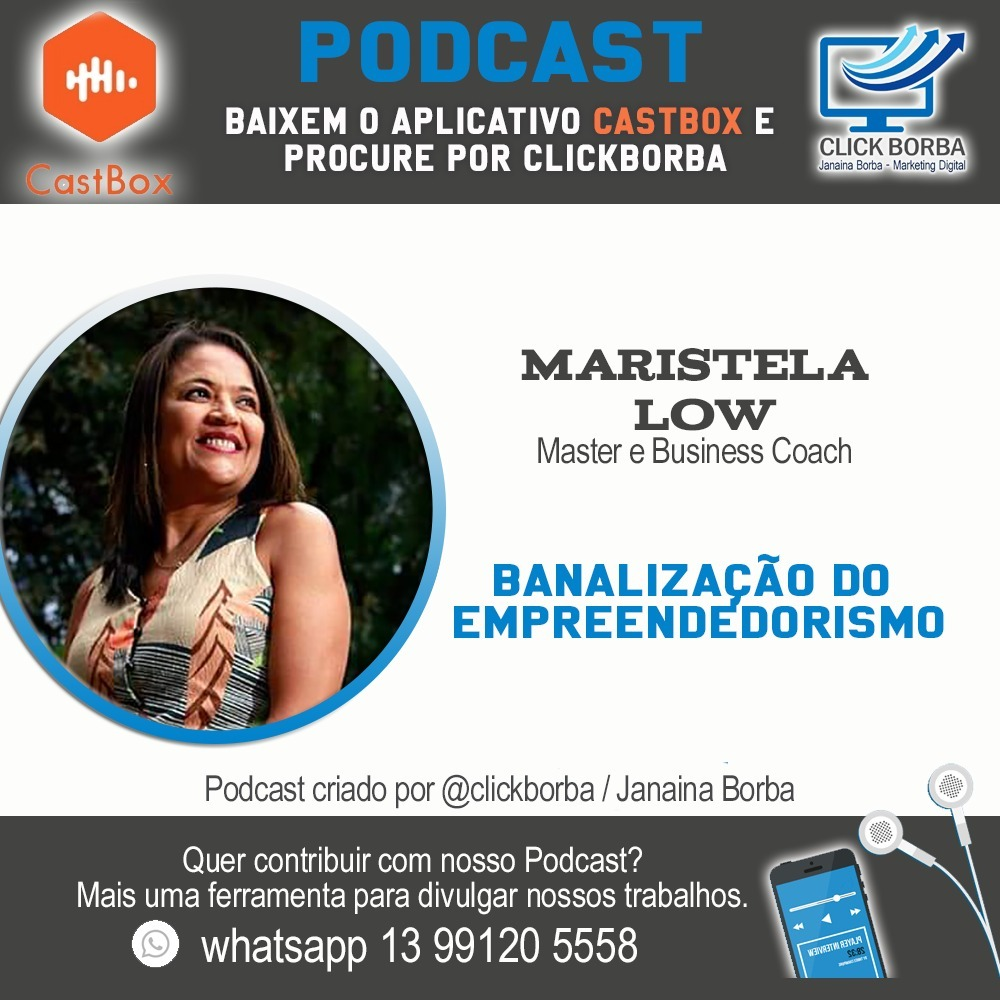 Banalização do empreendedorismo com Maristela Low
