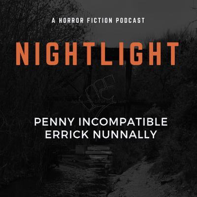 206: Penny Incompatible by Errick Nunnally