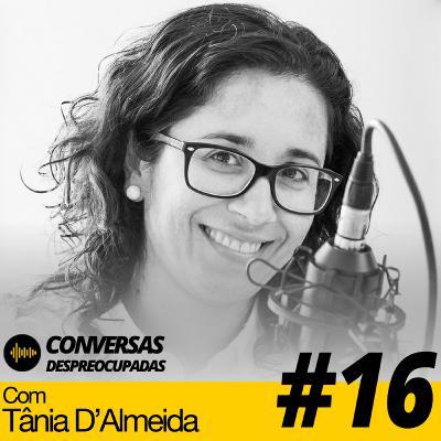 """#16 – """"Fiquei desempregada... que grande oportunidade para criar o meu próprio emprego!"""" (Tânia D'Almeida - Estúdios 64)"""