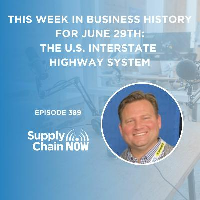 """""""This Week in Business History for June 29th: The U.S. Interstate Highway System"""""""