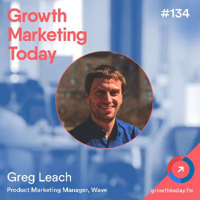 The Rise of The Product Marketing Function with Greg Leach (GMT134)