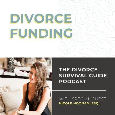 Divorce Funding with Nicole Noonan, Esq.