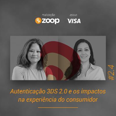 #2.4 Autenticação 3DS 2.0 e os impactos na experiência do consumidor
