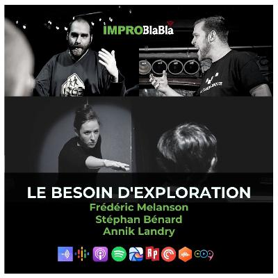 Le besoin d'exploration en impro (Annik Landry, Stéphan Bénard, Frederic Melanson)