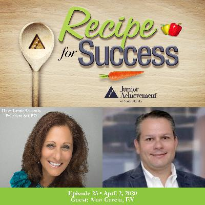 Recipe for Success with Guest Alan Garcia, EY