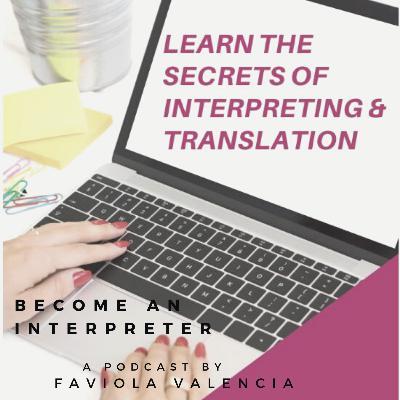 10: How to Become a Professional Interpreter (2019) | Faviola Valencia, the CEO Hustler Show