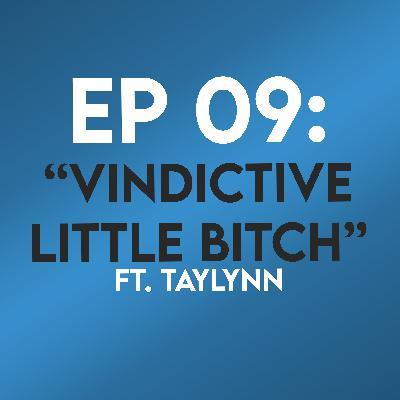 "Ep. 09 - ""Vindictive Little Bitch"" (Eternal Sunshine of the Spotless Mind) ft. TayLynn"