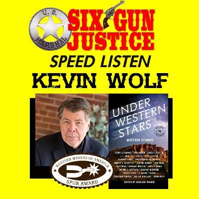 SIX-GUN JUSTICE SPEED LISTEN—KEVIN WOLF