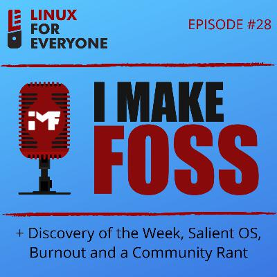 Episode 28: I Make FOSS + The Dual-Booter's Rant